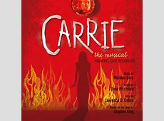 Carrie The Musical Premiere Cast Recording Available
