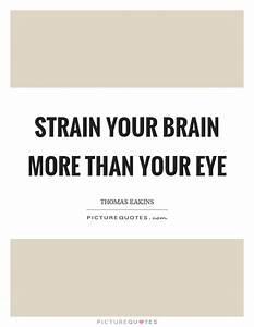 Strain your bra... Eye Strain Quotes