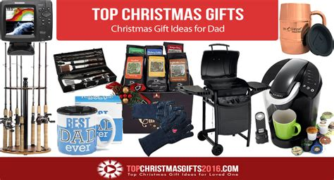 best christmas gift ideas for dad 2017 top christmas