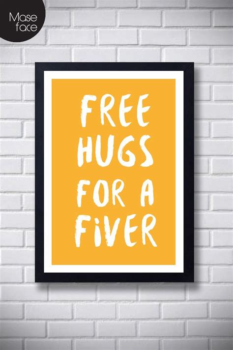 Free Hugs for Fiver Poster | Yorkshire sayings, Quote ...