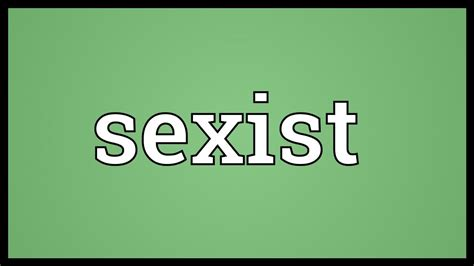 Sexist Meaning Youtube