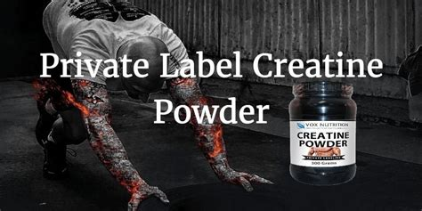 private label creatine powder sports nutrition supplement