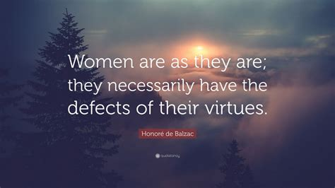 honoré de balzac quote women are as they are they