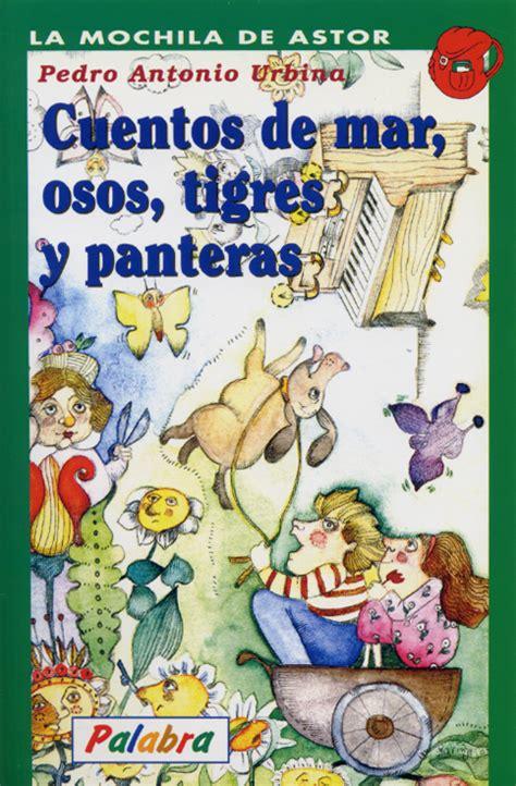 Libro Cuentos De Mar, Osos, Tigres Y Panteras De Pedro