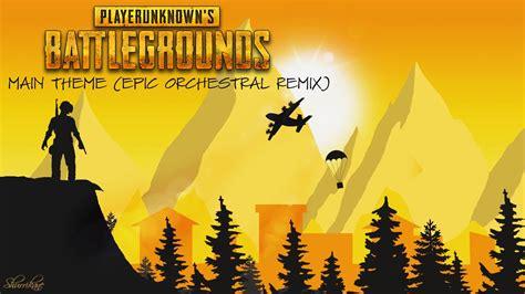 playerunknowns battlegrounds main theme epic orchestral