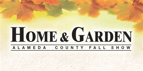alameda county fall home garden show your town monthly