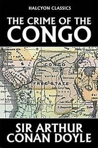 The Crime Of The Congo By Sir Arthur Conan Doyle By Arthur