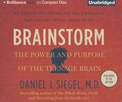 Brainstorm: The Power and Purpose of the Teenage Brain: An ...