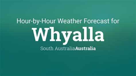 hourly forecast  whyalla south australia australia