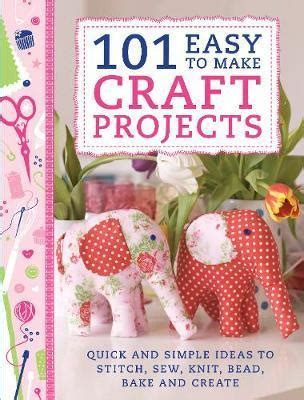 101 easy to make craft projects various 9781446303924