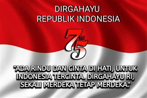 kata kata ucapan selamat hari kemerdekaan indonesia  agustus  hut ri   melexid
