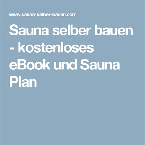 raum in raum selber bauen sauna selber bauen kostenloses ebook und sauna plan