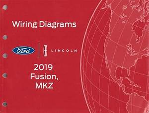 2019 Ford Fusion  U0026 Lincoln Mkz Factory Wiring Diagrams