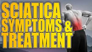 Sciatic Nerve Pain Relief  Sciatica Symptoms And Treatment