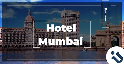 features hotel mumbai