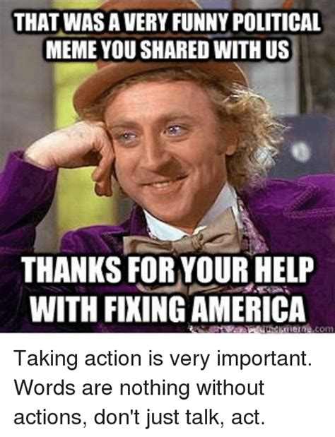 Extremely Offensive Memes - that wasa very funny political meme you shared withus thanks for your help with fixingamerica