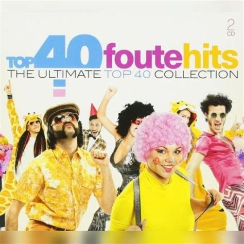 Top 40 Foute Hits The Ultimate Top 40 Collection  Mp3 Buy