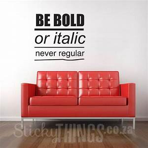 Office Wall Art Decal Quote: Be Bold - StickyThings co za