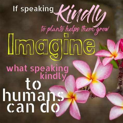 quotes     speaking kindly  plants helps