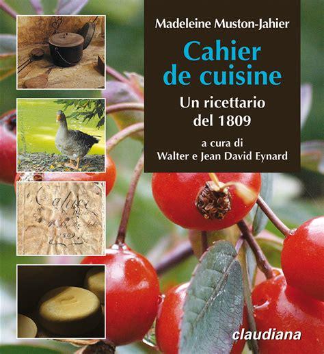 cahier de cuisine cahier de cuisine un ricettario 1809 walter e jean