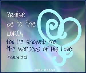 Praise Be to the Lord Psalm 31