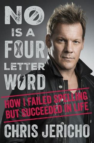 letter word   failed spelling  succeeded  life  chris jericho