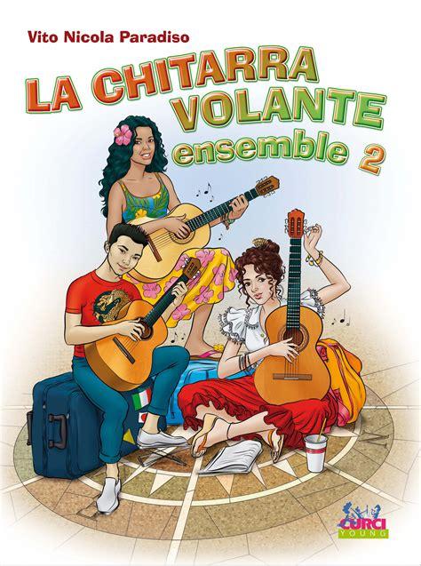 La Chitarra Volante by La Chitarra Volante Ensemble 2 Edizioni Curci Catalogo