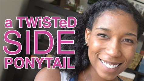 """2 Minute TWiSTeD Side Ponytail   Short Long """"Natural Hair"""