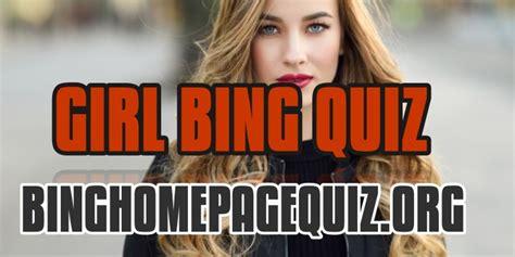 Bing New Girl Quiz Bing Homepage Quiz