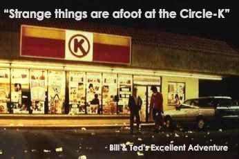 """strange Things Are Afoot At The Circlek"" Bill & Ted's"