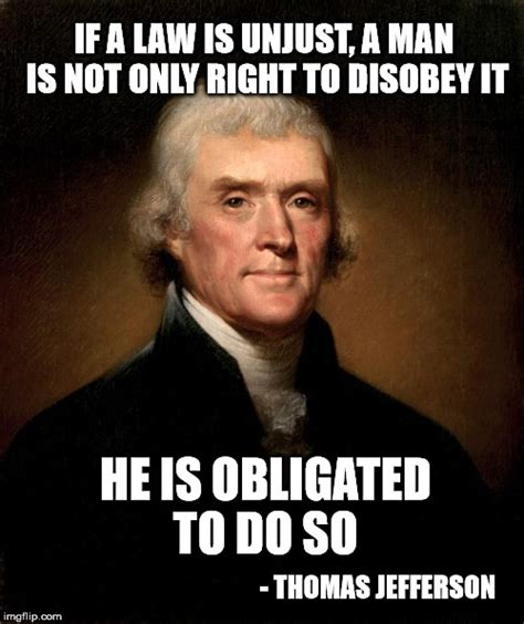 Thomas Jefferson Memes - jefferson on unfair laws imgflip