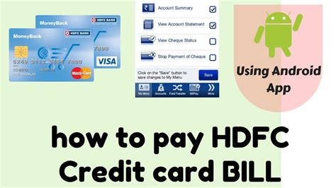 You can pay your hdfc credit card bill online through any of the following methods (if you are a hdfc account holder) Hindi How to do Credit card bill payment using HDFC android app - YouTube