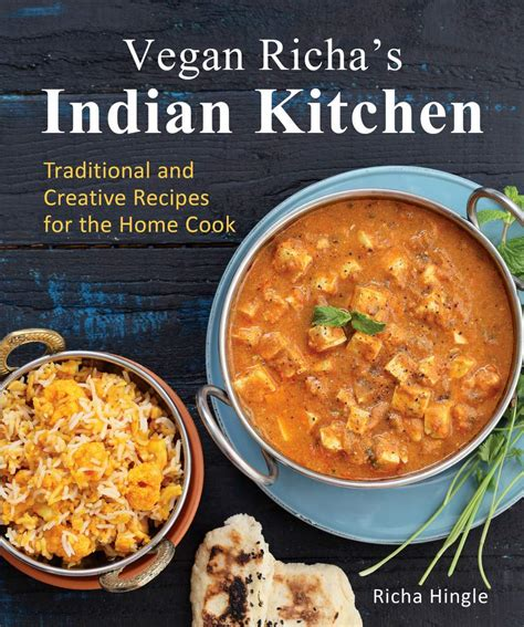 vegan richas indian kitchen cookbook vegan richa