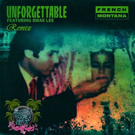 swae lee unforgettable remix french montana unforgettable ft swae lee freaky philip