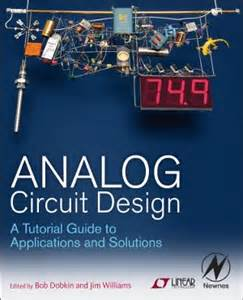 circuit design linear technology analog circuit design a tutorial guide to applications and solutions