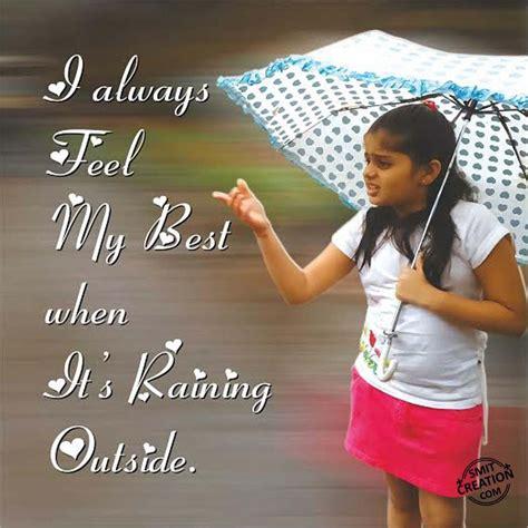 feel     raining