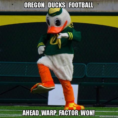 Oregon Ducks Meme - oregon ducks football ahead warp factor won make a meme