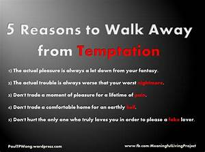 Living With Temptation 2 : 5 reasons to walk away from temptation dr paul tp wong 39 s ~ Buech-reservation.com Haus und Dekorationen