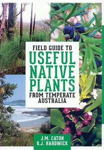 Field Guide To Useful Native Plants From Temperate
