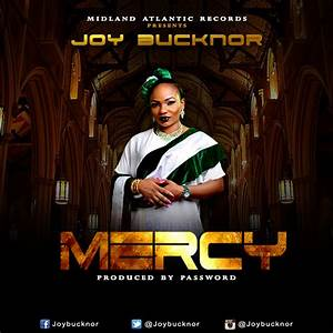 Joy Bucknor – Mercy - Latest Naija Nigerian Music, Songs ...