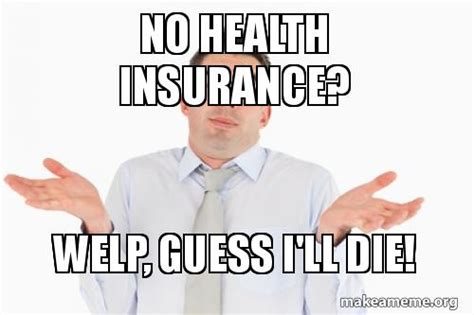 Health Insurance Meme - knit by god s hand how is this fair or even right