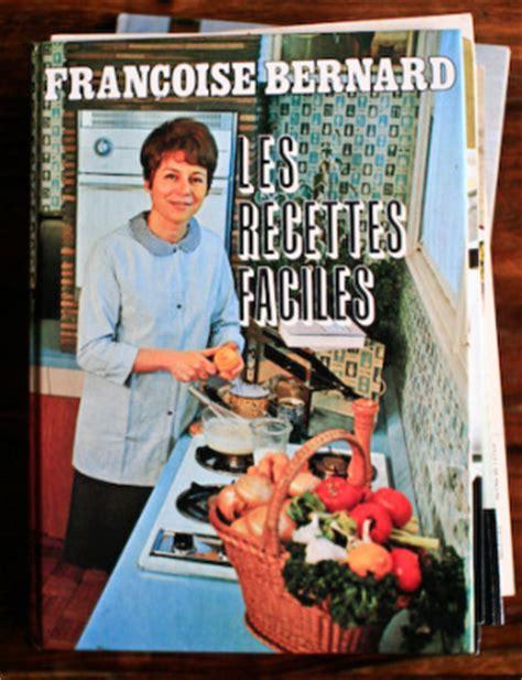 livre cuisine franoise bernard fran 231 oise bernard quand le livre de cuisine fait recette exploratrice de saveurs
