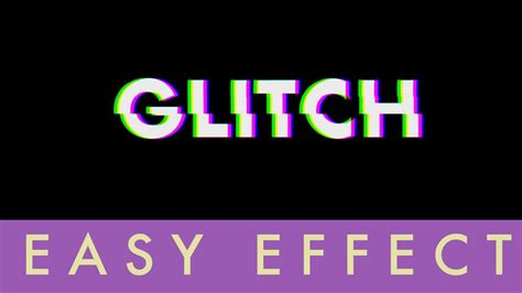 glitch effect   effects easy tutorial