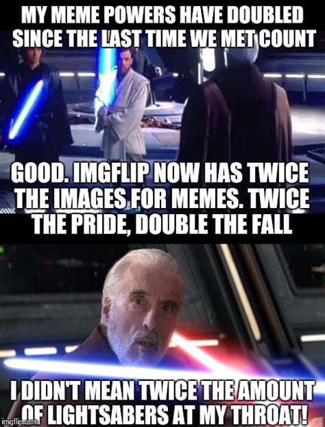 Count Dooku Meme - count dooku might not be in this predicament if he didn t tell anakin about the new imgflip