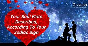 Your Soul Mate Described According To Your Zodiac Sign