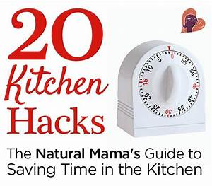 20 Kitchen Hacks: A Guide to Saving Time in the Kitchen ...