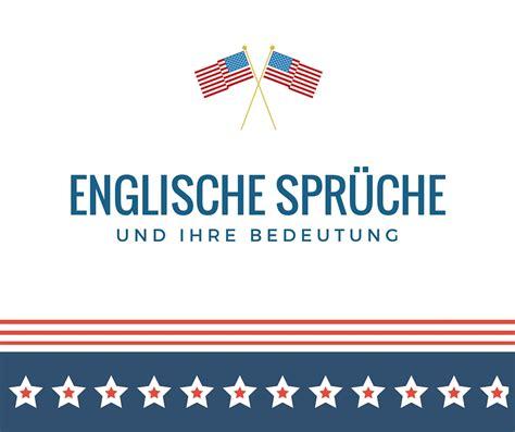 englische sprueche die besten englischen sprueche fuer euch