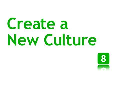 Create A New Culture 8
