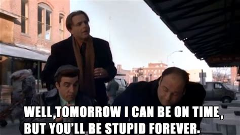 The Sopranos Meme - sopranos quotes google search the sopranos pinterest tvs movie and moving pictures