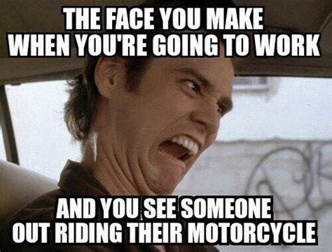 Or Going Anywhere Other Than On The Bike! #bikerhumor